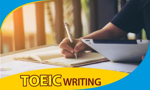 TOEIC 650-900: Kỹ năng viết (WRITING)