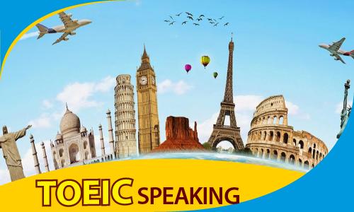 TOEIC 650-900: Kỹ năng nói (SPEAKING)
