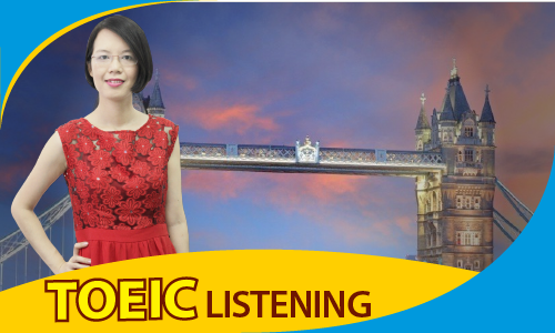 TOEIC 650-900: Kỹ năng nghe (LISTENING)
