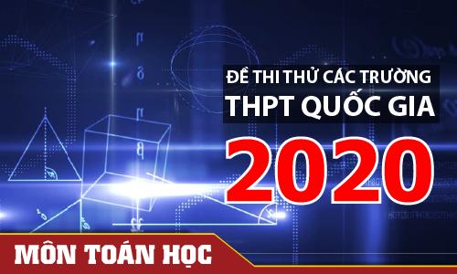 Đề thi thử môn Toán các trường 2020