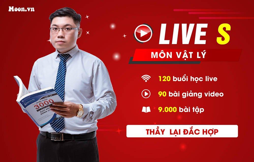Live S - Luyện thi THPT QG 2021 Vật Lý