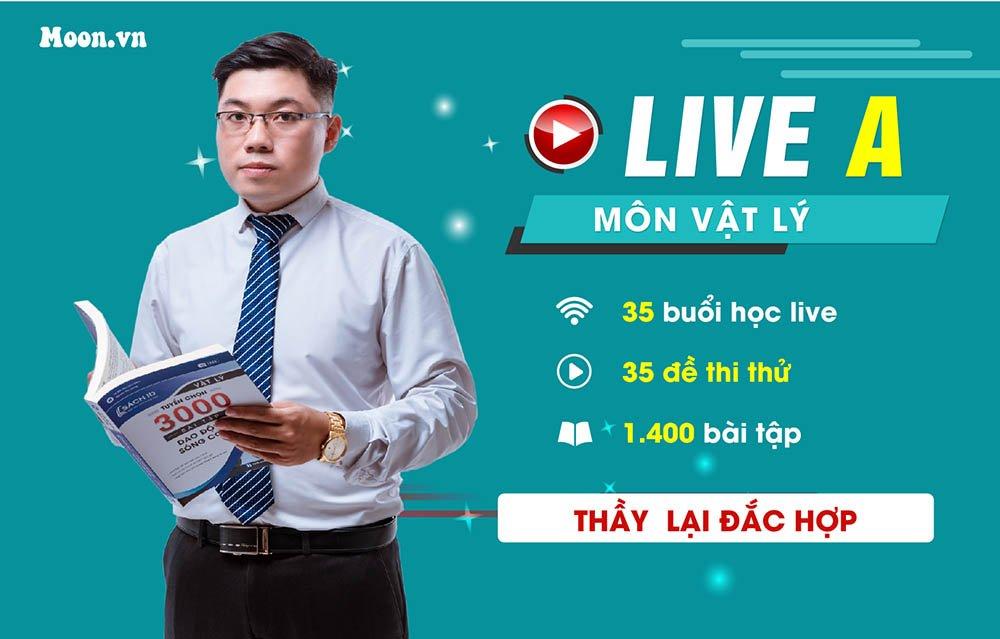 Live A : Luyện đề thi thử môn Vật Lý  2021