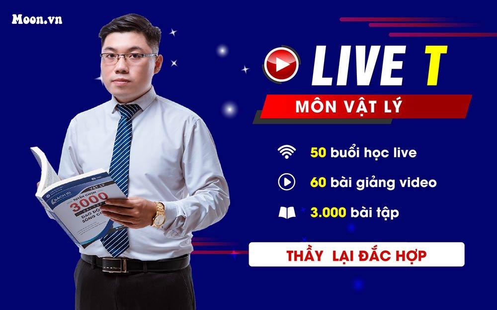 Live T : Tổng ôn Nâng cao môn Vật Lý  2021