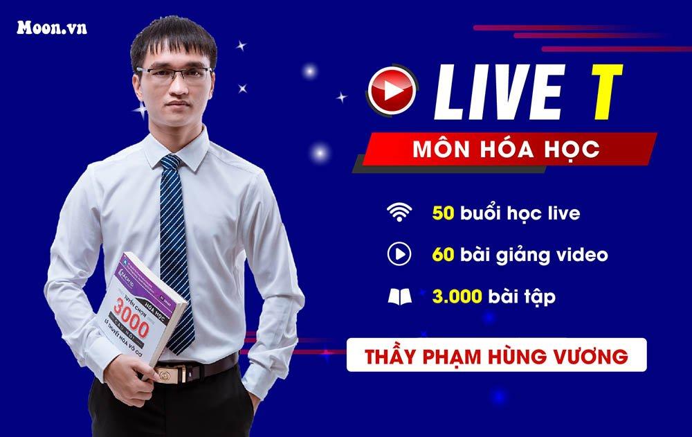 Live T : Tổng ôn Nâng cao môn Hóa học  2021